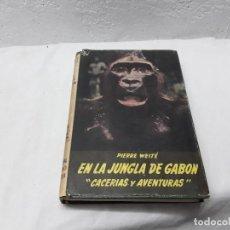 Libros de Aventuras: EN LA JUNGLA DE GABÓN CACERÍAS Y AVENTURAS. Lote 118880747