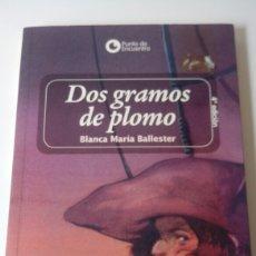 Libros de Aventuras: LIBRO DOS GRAMOS DE PLOMO. Lote 119866483