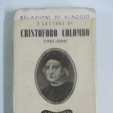 Libros de Aventuras: CRISTOFORO COLOMBO RELAZIONI DI VIAGGIO E LETTERE. Lote 120623915