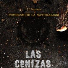 Libros de Aventuras: FUERZAS DE LA NATURALEZA. LAS CENIZAS DEL DESTINO. Lote 126272791