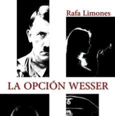 Libros de Aventuras: LA OPCIÓN WESSER. Lote 126272967