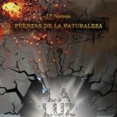 Libros de Aventuras: FUERZAS DE LA NATURALEZA. LA LUZ DE LA VIDA. Lote 126273143
