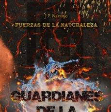 Libros de Aventuras: FUERZAS DE LA NATURALEZA: GUARDIANES DE LA HUMANIDAD. Lote 126273227