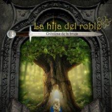 Libros de Aventuras: CRÓNICAS DE LA BRUJA. LA HIJA DEL ROBLE. Lote 126273699