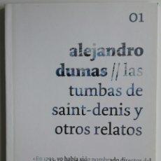 Libros de Aventuras: LIBRO LAS TUMBAS DE SAINT DENIS Y OTROS RELATOS - ALEJANDRO DUMAS. Lote 128139032