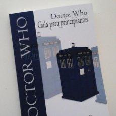 Libros: DOCTOR WHO, GUÍA PARA PRINCIPIANTES. LIBRO SOBRE LA SERIE DE TV. EDICIÓN ACTUALIZADA 2020. Lote 278422833