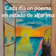 Libros: CADA DÍA UN POEMA EN ESTADO DE AL(AR)MA. Lote 275076348