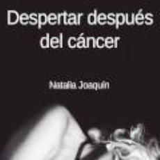 Libros: DESPERTAR DESPUÉS DEL CÁNCER. Lote 275285023