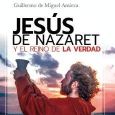 Libros: LIBRO DE ENSAYO, RELIGIÓN, JESÚS DE NAZARETH. Lote 285996698