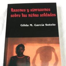 Libros: RAZONES Y SINRAZONES SOBRE LAS NIÑAS SOLDADOS.. Lote 289480143