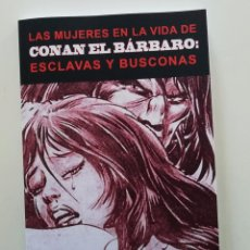 Libros: LAS MUJERES EN LA VIDA DE CONAN EL BÁRBARO: ESCLAVAS Y BUSCONAS.. Lote 289627628