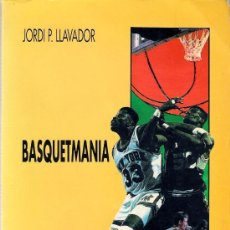 Coleccionismo deportivo: * BALONCESTO * BÀSQUET * BASQUETMANIA / JORDI P. LLAVADOR -- [1ª ED.] . Lote 22629694