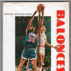 Coleccionismo deportivo: BALONCESTO BASICO POR SANTOS VAZQUEZ RABAZ. EDITORIAL ALHAMBRA. MADRID 1986. Lote 14657656