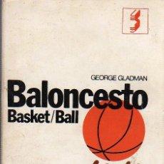 Coleccionismo deportivo: LIBRO DE GEORGE GLADMAN BALONCESTO BASKET-BALL 1979. Lote 26817791