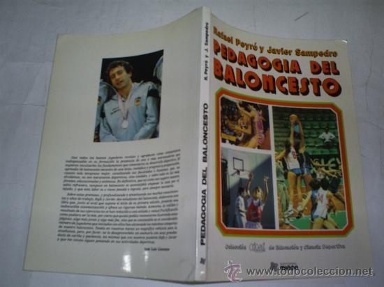 PEDAGOGÍA DEL BALONCESTO RAFAEL PEYRÓ JAVIER SAMPEDRO EDITORIAL MIÑÓN, 1986 RM51673 (Coleccionismo Deportivo - Libros de Baloncesto)