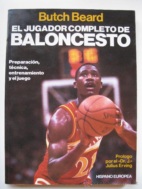"""""""EL JUGADOR COMPLETO DE BALONCESTO"""" - BUTCH BEARD - HISPANO EUROPEA - AÑO 1988. (Coleccionismo Deportivo - Libros de Baloncesto)"""