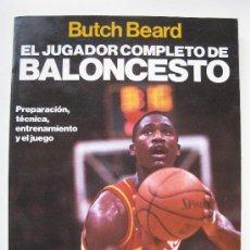 """Collectionnisme sportif: """"EL JUGADOR COMPLETO DE BALONCESTO"""" - BUTCH BEARD - HISPANO EUROPEA - AÑO 1988.. Lote 28648210"""