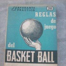 Coleccionismo deportivo: MINI LIBRO REGLAS DEL JUEGO DEL BASKET BALL Nº 218 - EL AYUDANTE PRACTICO -ARGENTINA - 1963. Lote 31307788