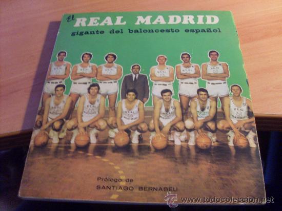 EL REAL MADRID GIGANTE DEL BALONCESTO ESPAÑOL . PROLOGO BERNABEU. PRIMERA EDICION 1972 (LB1) (Coleccionismo Deportivo - Libros de Baloncesto)