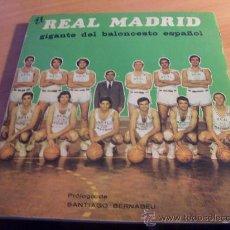 Coleccionismo deportivo: EL REAL MADRID GIGANTE DEL BALONCESTO ESPAÑOL . PROLOGO BERNABEU. PRIMERA EDICION 1972 (LB1). Lote 31816397