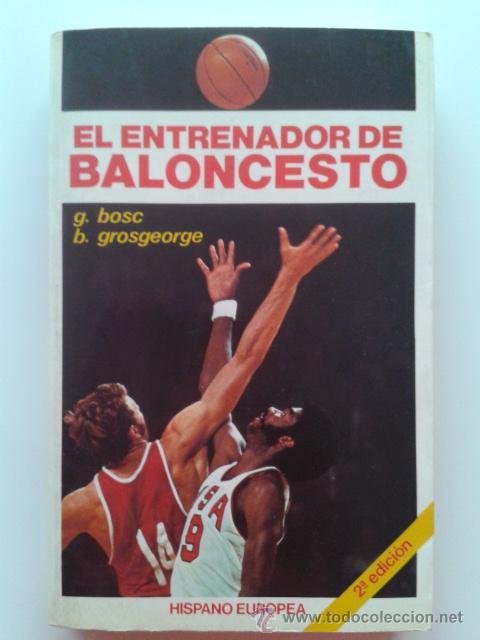 EL ENTRENADOR DE BALONCESTO - BOSC,G Y GROSGEORGE, B - HISPANO EUROPEA (Coleccionismo Deportivo - Libros de Baloncesto)