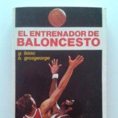 Coleccionismo deportivo: EL ENTRENADOR DE BALONCESTO - BOSC,G Y GROSGEORGE, B - HISPANO EUROPEA. Lote 32963973