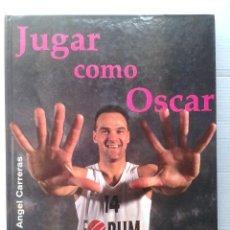 Colecionismo desportivo: JUGAR COMO OSCAR / FELIX ANGEL CARRERAS.. FIRMADO POR EL AUTOR. Lote 36739979