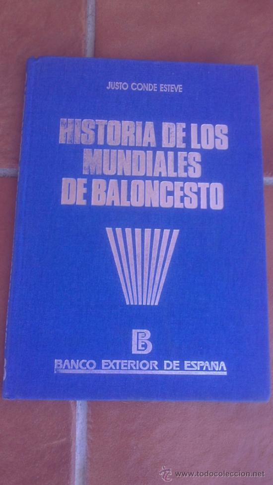 HISTORIA DE LOS MUNDIALES DE BALONCESTO JUSTO CONDE ESTEVE (Coleccionismo Deportivo - Libros de Baloncesto)