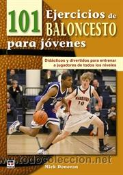 101 EJERCICIOS DE BALONCESTO PARA JÓVENES - MICK DONOVAN (Coleccionismo Deportivo - Libros de Baloncesto)