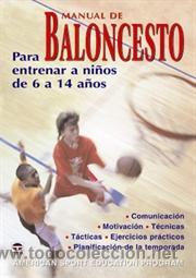MANUAL DE BALONCESTO. PARA ENTRENAR A NIÑOS DE 6 A 14 AÑOS - AME SPORT EDU PRO/DON SHOWALTER (Coleccionismo Deportivo - Libros de Baloncesto)