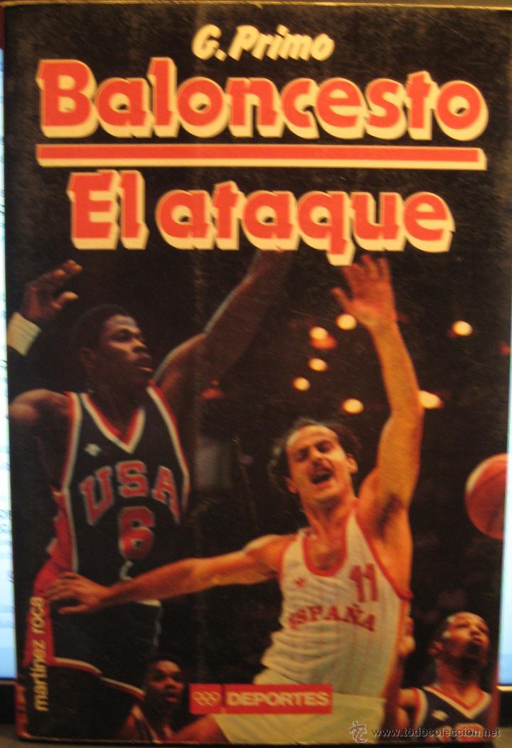 BALONCESTO - EL ATAQUE - GIANCARLO PRIMO - EDICIONES MARTINEZ ROCA - 1986 - CORBALAN, EPI, EWING (Coleccionismo Deportivo - Libros de Baloncesto)
