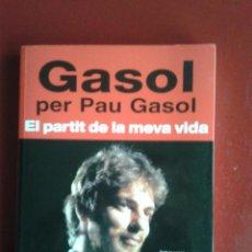 Coleccionismo deportivo: GASOL PER PAU GASOL EL PARTIT DE LA MEVA VIDA BALONCESTO NBA BASQUET BASKETBALL BARÇA. Lote 61203663