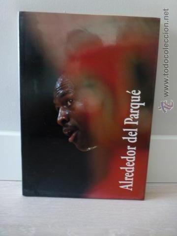 ALREDEDOR DEL PARQUE. (BALONCESTO NBA). PRECIOSO LIBRO DE FOTOGRAFIAS DEL GRUPO DORNA. 1991. (Coleccionismo Deportivo - Libros de Baloncesto)