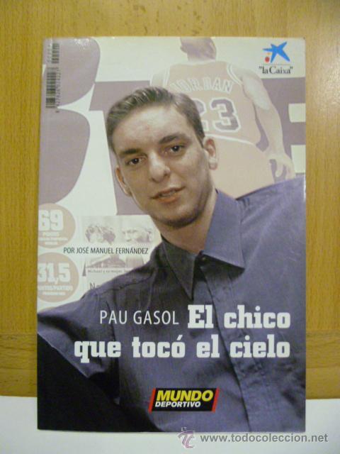 PAU GASOL, EL CHICO QUE TOCÓ EL CIELO - JOSÉ MANUEL FERNÁNDEZ - BASKETBALL BALONCESTO NBA (Coleccionismo Deportivo - Libros de Baloncesto)