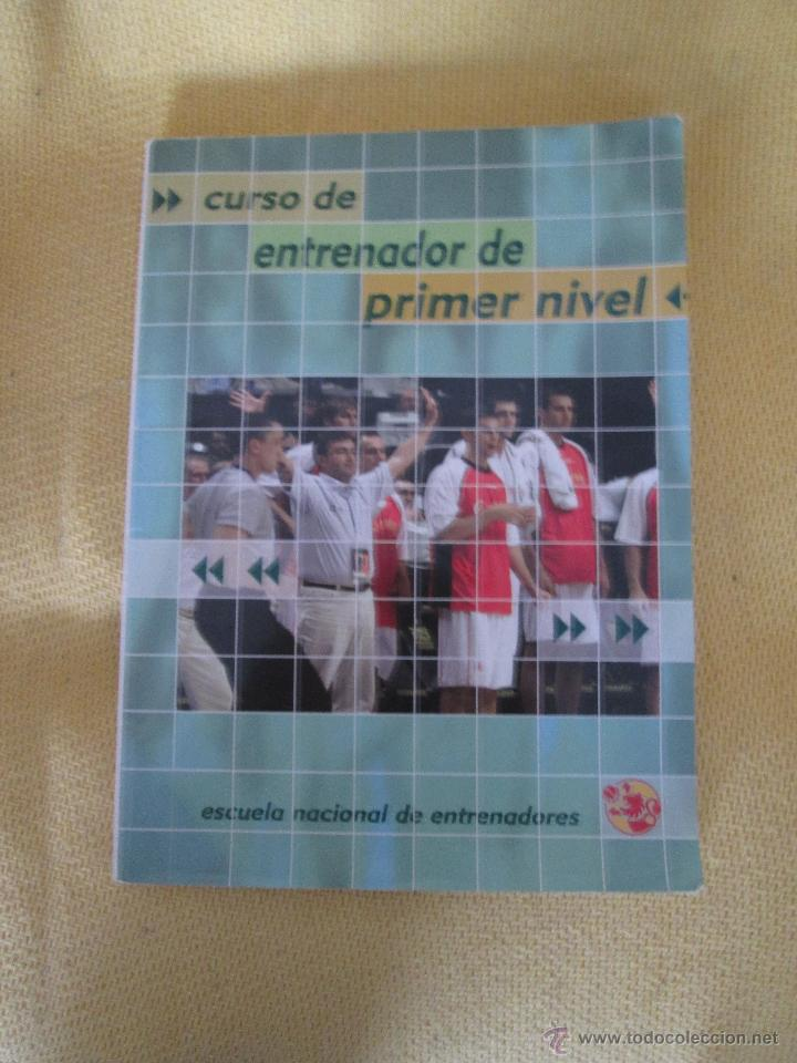 CURSO ENTRENADOR PRIMER NIVEL - BALONCESTO (Coleccionismo Deportivo - Libros de Baloncesto)