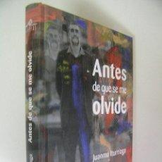 Coleccionismo deportivo: ANTES DE QUE SE ME OLVIDE,ITURRIAGA,2011,TURPIAL ED,REF DEPORTES. Lote 48916493