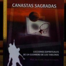Colecionismo desportivo: CANASTAS SAGRADAS, LECCIONES ESPIRITUALES DE UN GUERRERO DE LOS TABLEROS - PHIL JACKSON Y HUGH DELEH. Lote 49446527