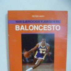 Coleccionismo deportivo: 1000 EJERCICIOS Y JUEGOS DE BALONCESTO, PETER VARY - HISPANO EUROPEA. Lote 184269996