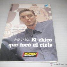 Coleccionismo deportivo: PAU GASOL, EL CHICO QUE TOCÓ EL CIELO. 2002. Lote 50521098