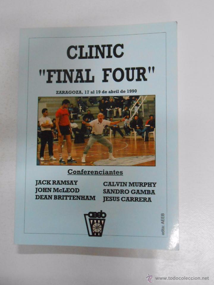 CLINIC Nº 1. FINAL FOUR. ZARAGOZA 1990. JACK RAMSAY. CALVIN MURPHY. JESUS CARRERA... TDK254 (Coleccionismo Deportivo - Libros de Baloncesto)