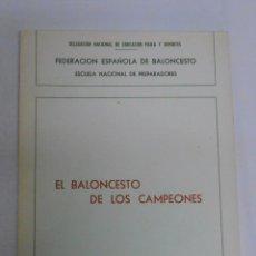 Coleccionismo deportivo: EL BALONCESTO DE LOS CAMPEONES. ED JUCKER. FEDERACION ESPAÑOLA DE BALONCESTO. 1970. TDK254. Lote 51186468