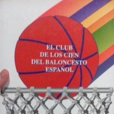 Coleccionismo deportivo: LIBRO EL CLUB DE LOS 100 DEL BALONCESTO ESPAÑOL. Lote 53786698