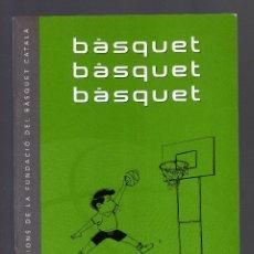 Coleccionismo deportivo: BÀSQUET, BÀSQUET, BÀSQUET POR JOAN GUIU I TORRAS - FUNDACIÓ DEL BÀSQUET CATALÀ, OCTUBRE 2000 -. Lote 54013471