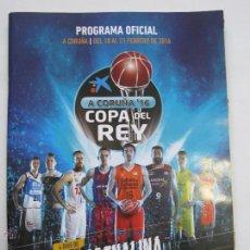 Coleccionismo deportivo: REVISTA FINAL COPA DEL REY DE BALONCESTO 2016 CORUÑA. Lote 54693962