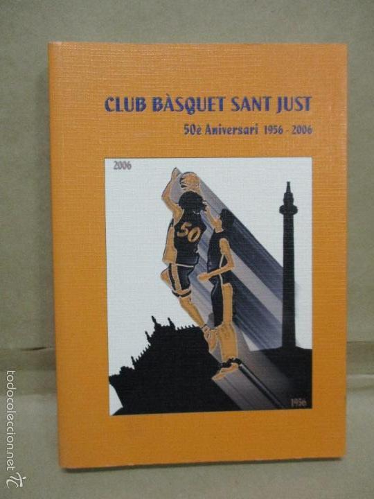 CLUB BASQUET SANT JUST 50É ANIVERSARI - 1956 - 2006 (Coleccionismo Deportivo - Libros de Baloncesto)