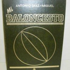 Coleccionismo deportivo: TOMO Nº 1 MI BALONCESTO,ANTONIO DIAZ MIGUEL - ED. SOMA 1985 - BASKET NBA. Lote 221307818