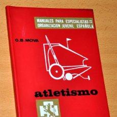 Coleccionismo deportivo: MANUALES DE LA OJE: ATLETISMO - DE G. B. MOVA - EDITORIAL DONCEL - 1ª EDICIÓN - AÑO 1966. Lote 56987310
