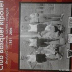 Coleccionismo deportivo: CLUB BÀSQUET RIPOLLET. EVOLUCIÓ HISTÒRICA. DADES I IMATGES, 1931 - 2006. Lote 172922917