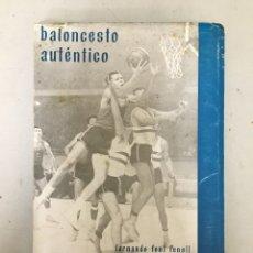 Coleccionismo deportivo: BALONCESTO AUTÉNTICO -FERNANDO FONT FENOLL- PUBLICACIONES DEL COMITÉ OLÍMPICO ESPAÑOL. Lote 57847316