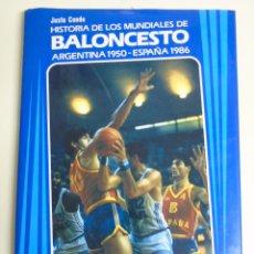 Coleccionismo deportivo: LIBRO DE BALONCESTO. HISTORIA DE LOS MUNDIALES. ARGENTINA 1950 HASTA ESPAÑA 1986. 128 PAG. 700 GR. Lote 102701784